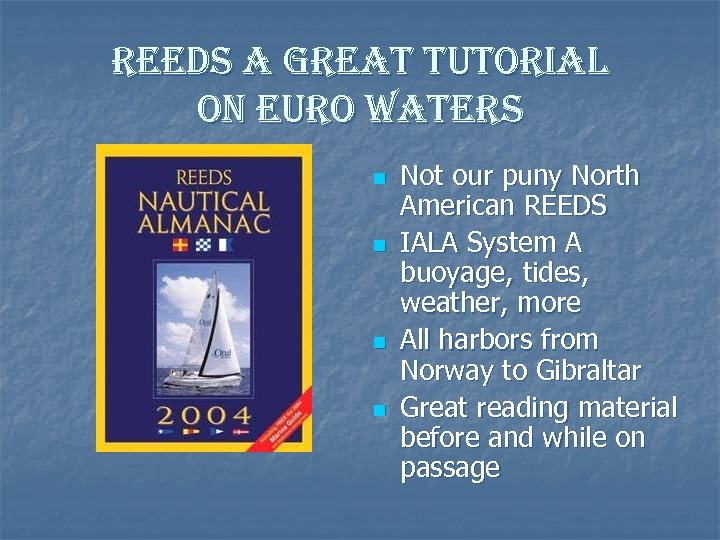 reeds a great tutorial on euro waters n n Not our puny North American