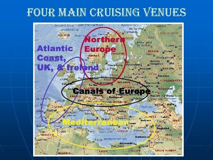 four main cruising venues
