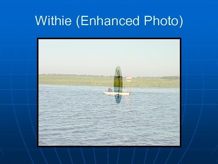 Withie (Enhanced Photo)