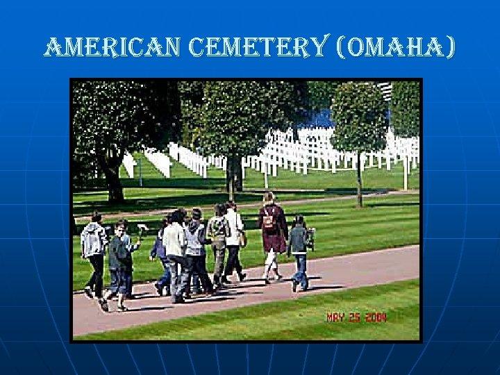 american cemetery (omaha)