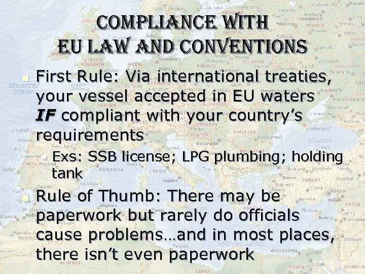 compliance with eu law and conventions n First Rule: Via international treaties, your vessel