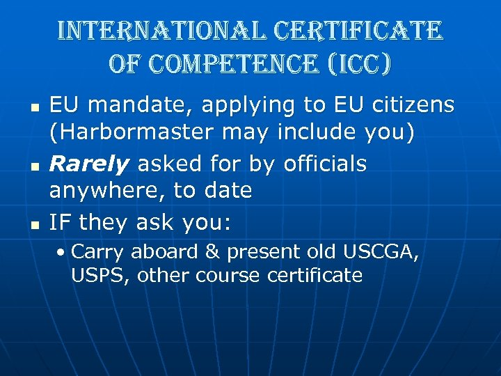 international certificate of competence (icc) n n n EU mandate, applying to EU citizens