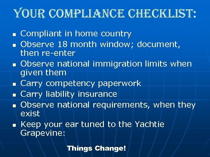 your compliance checklist: n n n n Compliant in home country Observe 18 month