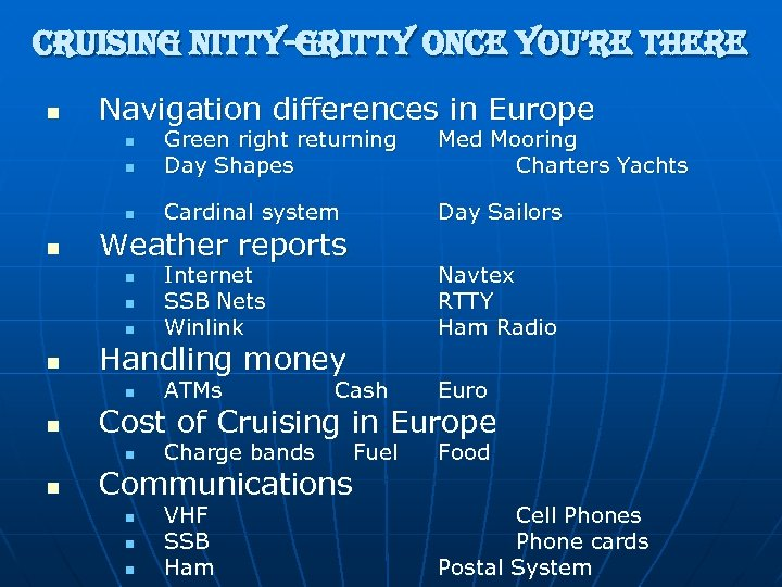 cruising nitty-gritty once you're there n Navigation differences in Europe n Green right returning