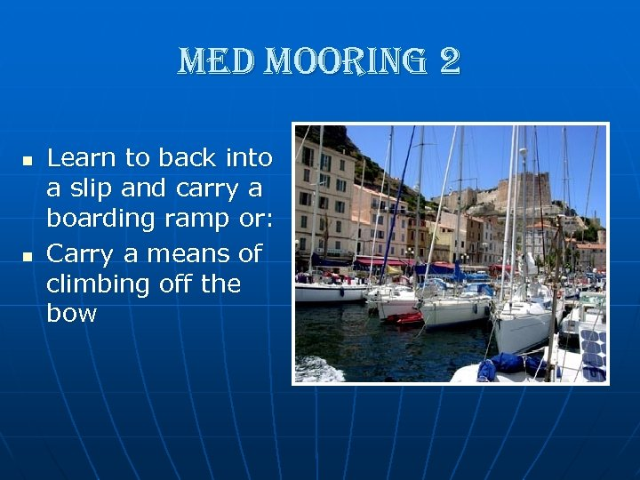 med mooring 2 n n Learn to back into a slip and carry a