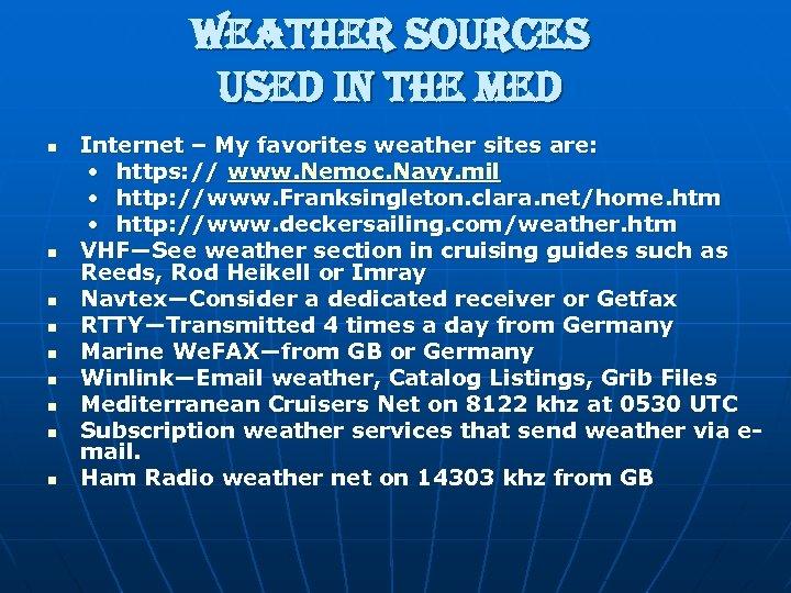 Weather sources used in the Med n n n n n Internet – My