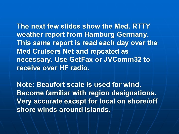 The next few slides show the Med. RTTY weather report from Hamburg Germany. This