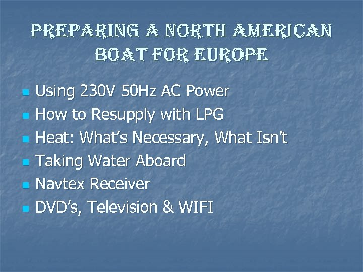 preparing a north american boat for europe n n n Using 230 V 50