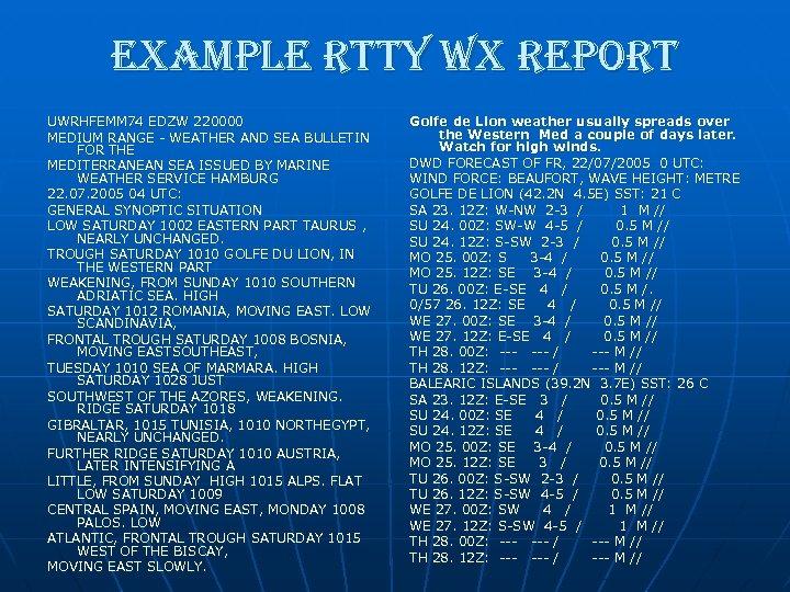 example rtty wx report UWRHFEMM 74 EDZW 220000 MEDIUM RANGE - WEATHER AND SEA