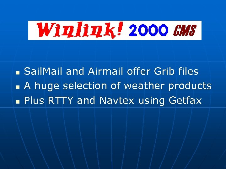 n n n Sail. Mail and Airmail offer Grib files A huge selection of
