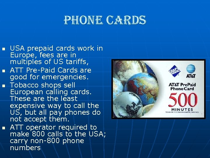 phone cards n n USA prepaid cards work in Europe, fees are in multiples