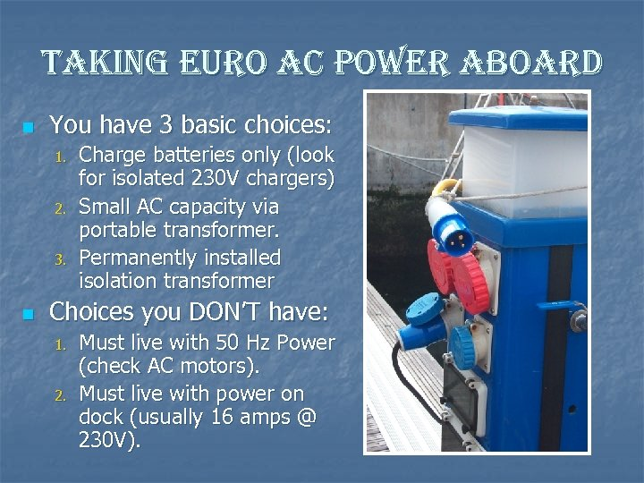 taking euro ac power aboard n You have 3 basic choices: 1. 2. 3.