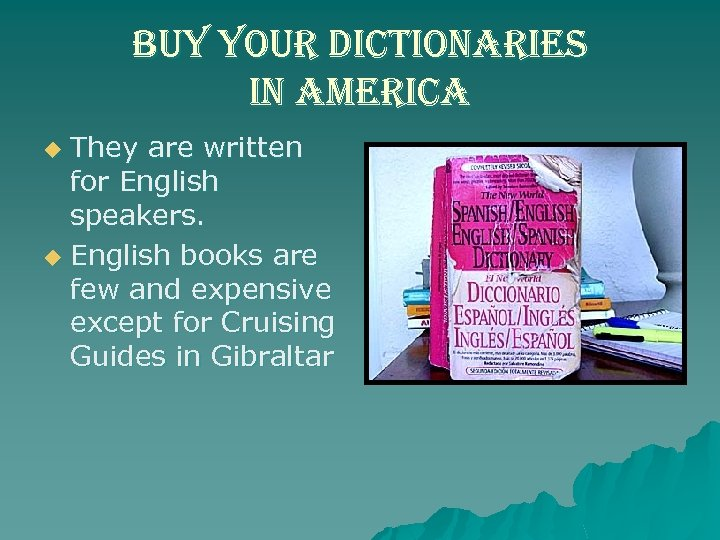 buy your dictionaries in america They are written for English speakers. u English books