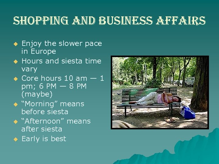 shopping and business affairs u u u Enjoy the slower pace in Europe Hours