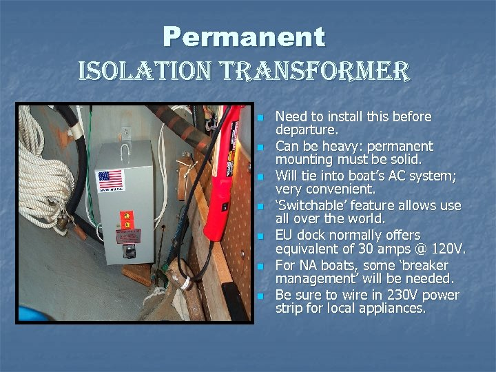 Permanent isolation transformer n n n n Need to install this before departure. Can