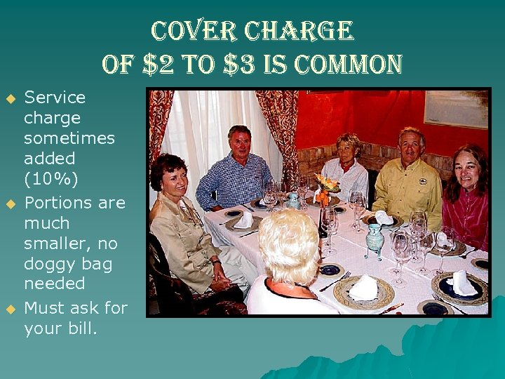 cover charge of $2 to $3 is common u u u Service charge sometimes