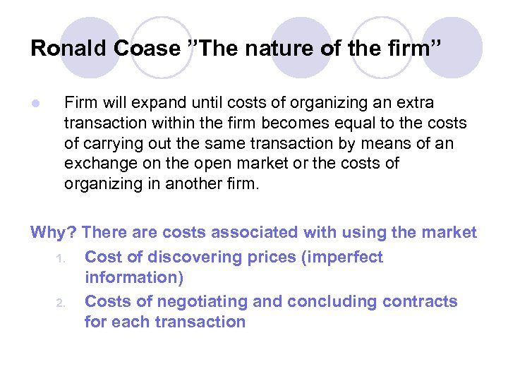 """Ronald Coase """"The nature of the firm"""" l Firm will expand until costs of"""