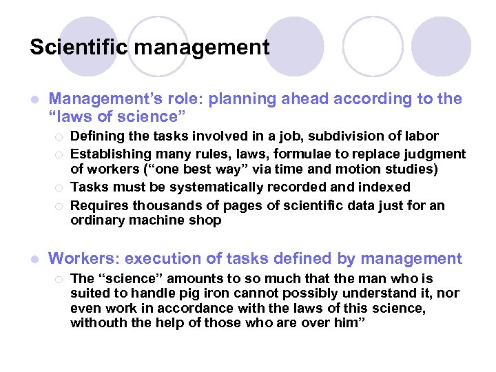 """Scientific management l Management's role: planning ahead according to the """"laws of science"""" ¡"""