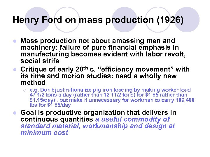 Henry Ford on mass production (1926) Mass production not about amassing men and machinery: