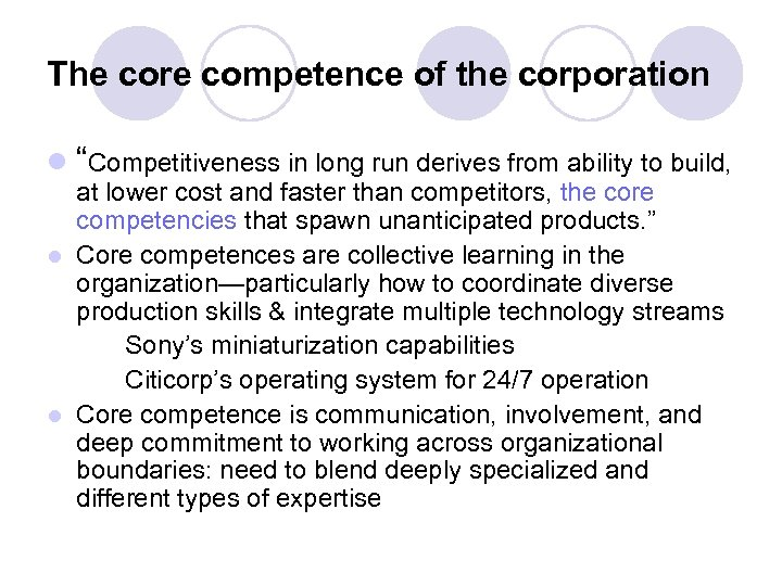 """The core competence of the corporation l """"Competitiveness in long run derives from ability"""