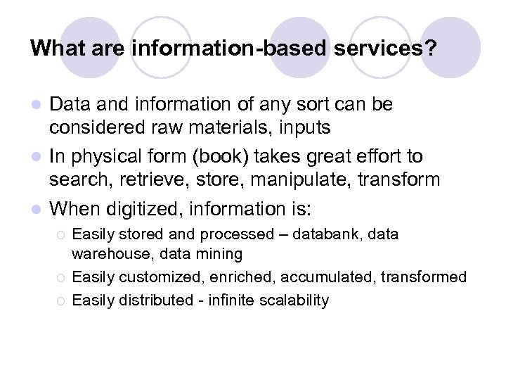 What are information-based services? Data and information of any sort can be considered raw