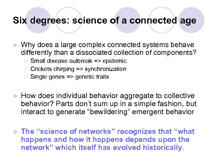 Six degrees: science of a connected age l Why does a large complex connected