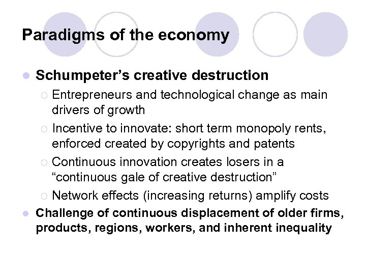 Paradigms of the economy l Schumpeter's creative destruction Entrepreneurs and technological change as main