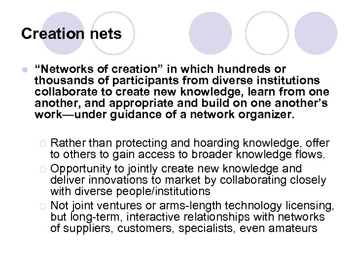 """Creation nets l """"Networks of creation"""" in which hundreds or thousands of participants from"""