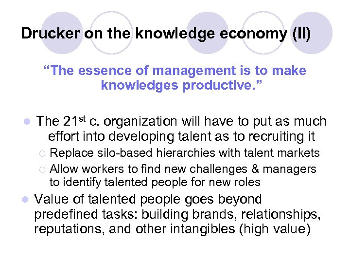 """Drucker on the knowledge economy (II) """"The essence of management is to make knowledges"""