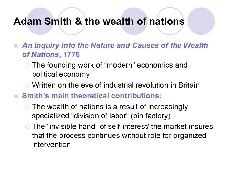 Adam Smith & the wealth of nations An Inquiry into the Nature and Causes