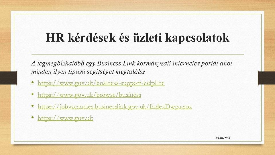 HR kérdések és üzleti kapcsolatok A legmegbízhatóbb egy Business Link kormányzati internetes portál ahol