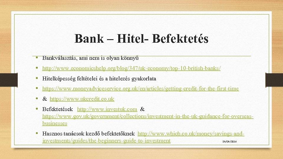 Bank – Hitel- Befektetés • • • Bankválasztás, ami nem is olyan könnyű http: