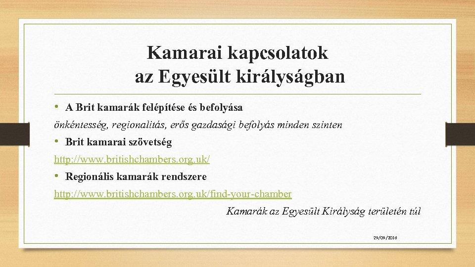 Kamarai kapcsolatok az Egyesült királyságban • A Brit kamarák felépítése és befolyása önkéntesség, regionalitás,