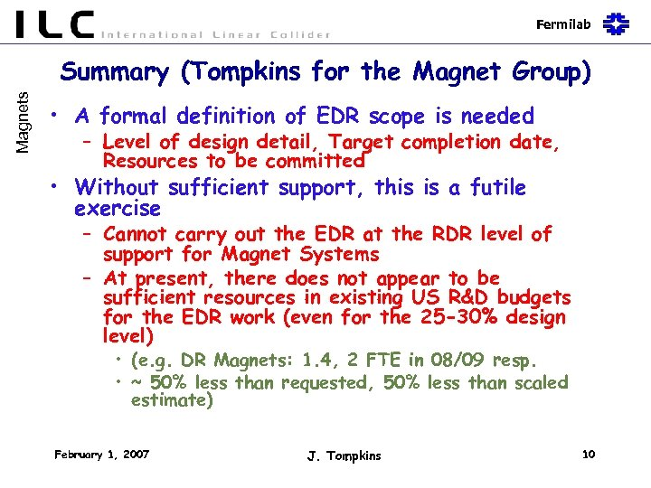 Fermilab Magnets Summary (Tompkins for the Magnet Group) • A formal definition of EDR