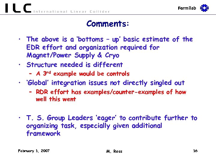 Fermilab Comments: • The above is a 'bottoms – up' basic estimate of the