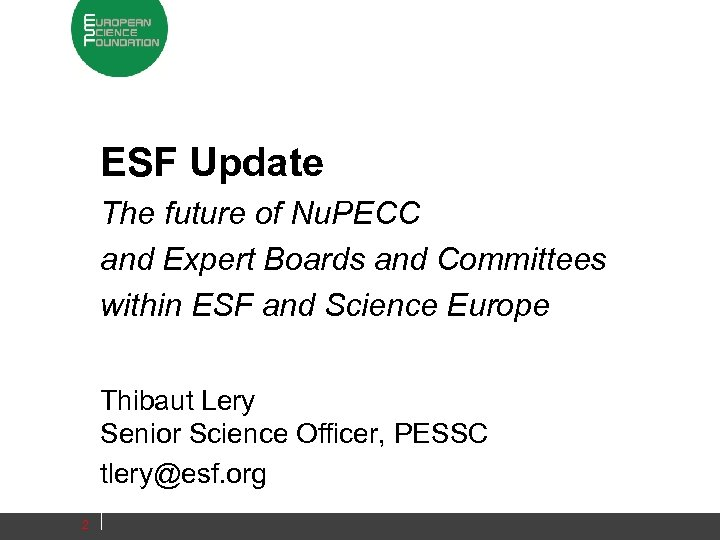 ESF Update The future of Nu. PECC and Expert Boards and Committees within ESF