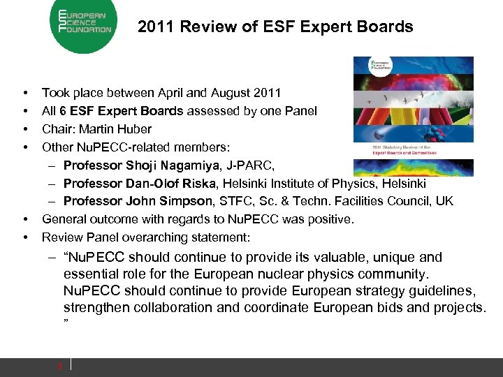 2011 Review of ESF Expert Boards • • • Took place between April and