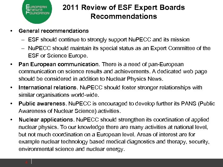 2011 Review of ESF Expert Boards Recommendations • General recommendations – ESF should continue