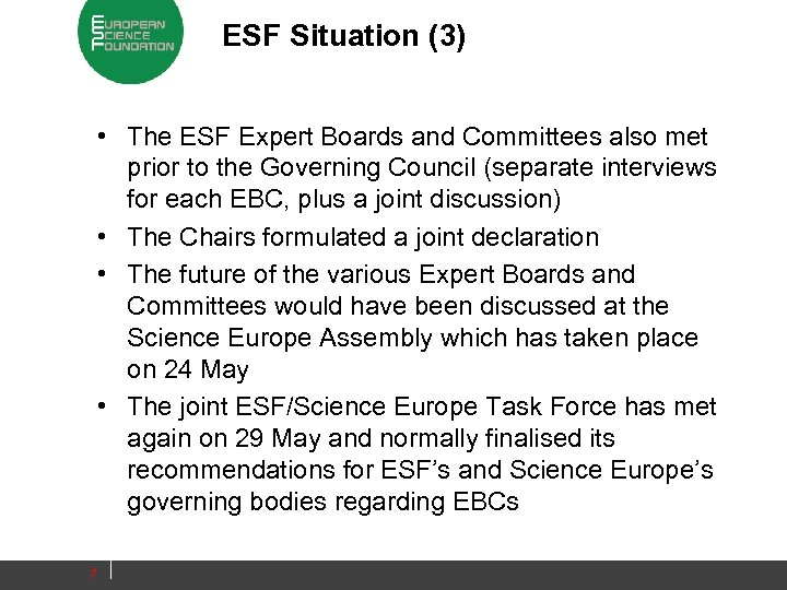 ESF Situation (3) • The ESF Expert Boards and Committees also met prior to