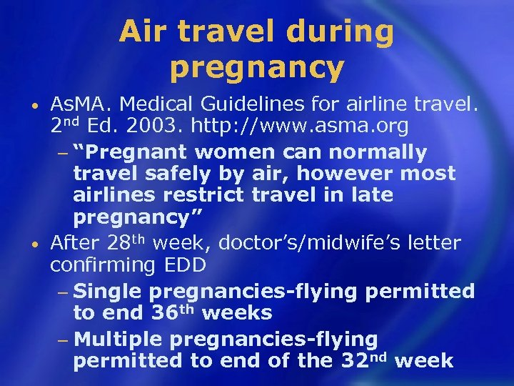 Air travel during pregnancy As. MA. Medical Guidelines for airline travel. 2 nd Ed.