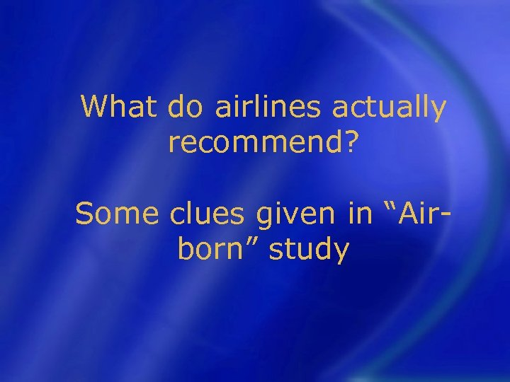 "What do airlines actually recommend? Some clues given in ""Airborn"" study"