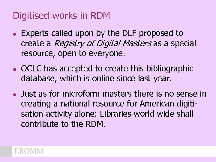 Digitised works in RDM l l l Experts called upon by the DLF proposed