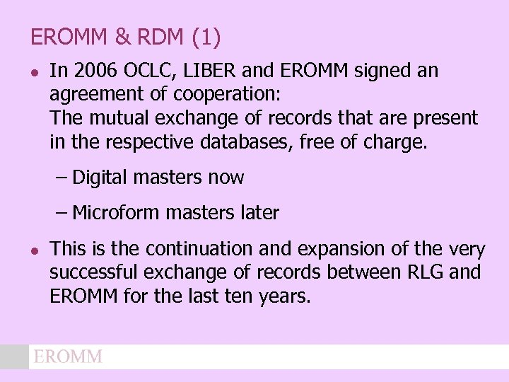 EROMM & RDM (1) l In 2006 OCLC, LIBER and EROMM signed an agreement