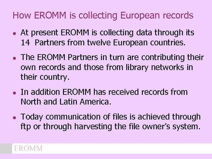 How EROMM is collecting European records l l At present EROMM is collecting data