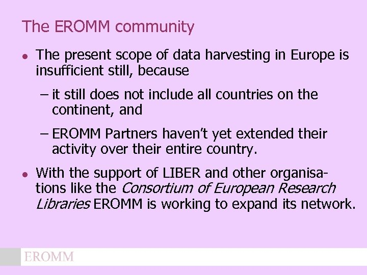 The EROMM community l The present scope of data harvesting in Europe is insufficient
