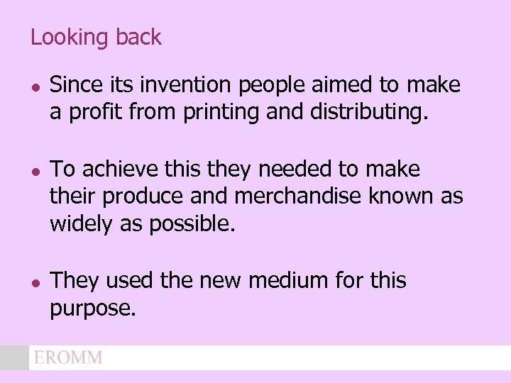 Looking back l l l Since its invention people aimed to make a profit