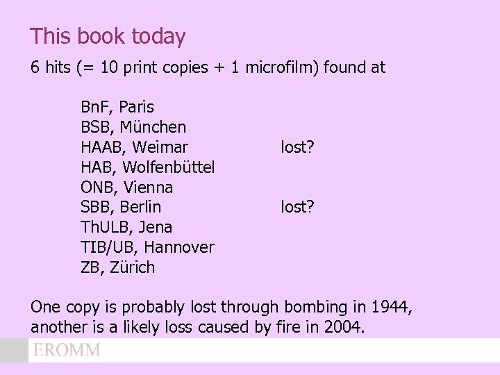This book today 6 hits (= 10 print copies + 1 microfilm) found at
