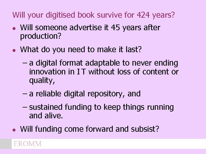 Will your digitised book survive for 424 years? l l Will someone advertise it