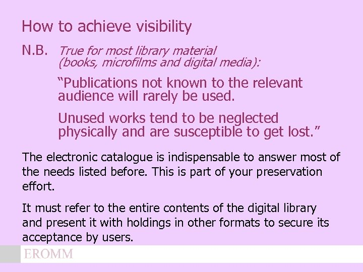 How to achieve visibility N. B. True for most library material (books, microfilms and