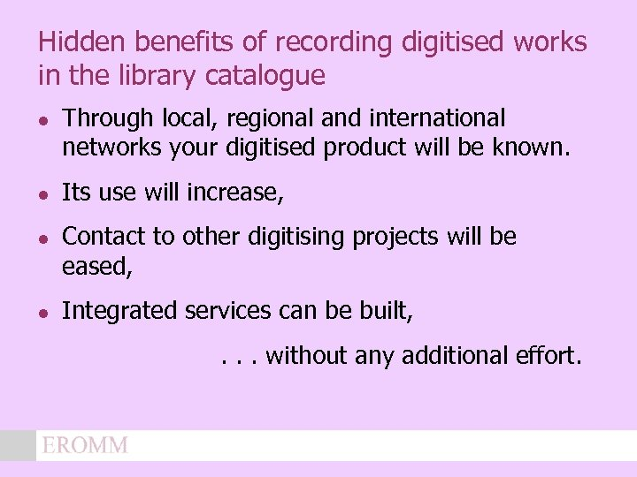 Hidden benefits of recording digitised works in the library catalogue l l Through local,